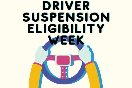 DRIVER SUSPENSION ELIGIBILITY WEEK